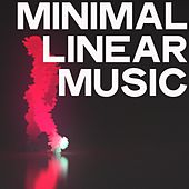 Minimal Linear Music (Minimal House Music Connected From The World) by Various Artists