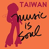 Taiwan Music Is Soul by Various Artists