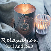 Relaxation Soul And R&B by Various Artists