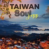Taiwan Soul Jazz (Best Jazz Soul Music Selection For Taiwan) de Various Artists
