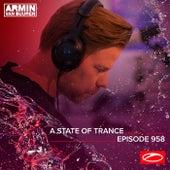 ASOT 958 - A State Of Trance Episode 958 van Armin Van Buuren