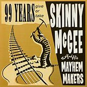99 Years (Give or Take) von Skinny McGee