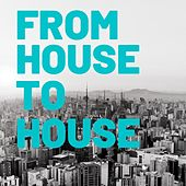 From House to House von Various Artists