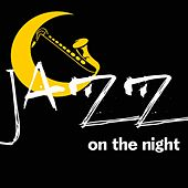Jazz on the Night (The Selection Jazz For All Long Night) van Various Artists