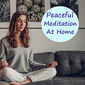 Peaceful Meditation At Home by Various Artists
