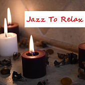 Jazz To Relax di Various Artists