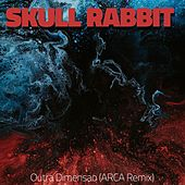 Outra Dimensao (ARCA Remix)) by Skull Rabbit