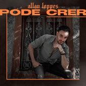Pode Crer de Allan Loppes