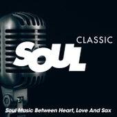Classic Soul (Soul Music Between Heart, Love And Sax) de Various Artists