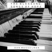 The Blessing: Songs of Hope de Dan Musselman