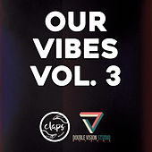 Our Vibes, Vol. 3 by Various Artists