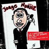 Las Canciones Que Mi Papa No Me Enseño de Jorge Muñiz