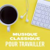 Musique classique pour travailler de Various Artists