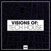 Visions of: Tech House, Vol. 23 von Various Artists