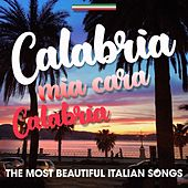 Calabria mia cara calabria (The Most Beautiful Italian Songs) by Various Artists