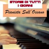 Storie di tutti i giorni by Pianista sull'Oceano
