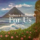 For Us by Nobuya  Kobori