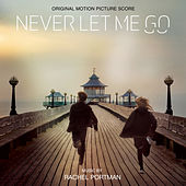 Never Let Me Go (Original Motion Picture Soundtrack) de Rachel Portman