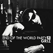 End of The World Party de GRiZ