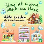 Stay at home, bleib zu Haus: Alle Lieder als Arbeitsmaterial by Various Artists