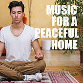 Music For A Peaceful Home by Various Artists