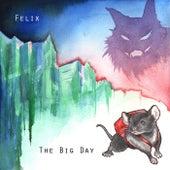 The Big Day von Felix (Rock)