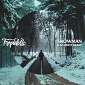 Snowman (feat. Dirty Heads) von Tropidelic