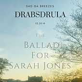 Ballad For Sarah Jones by Drabs Drula