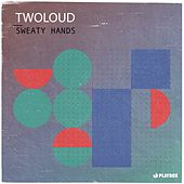 Sweaty Hands by Twoloud