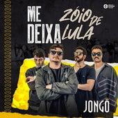 Me Deixa / Zóio de Lula (Ao Vivo) de Jongô
