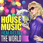 House Music From Around The World de Various Artists