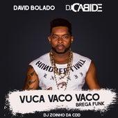 Vuca Vaco Vaco (Brega Funk) de Dj Cabide & David Bolado