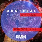 Montreal Where Dreams Come True de Universal King