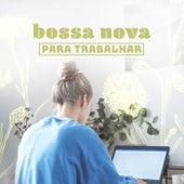 Bossa Nova Para Trabalhar de Various Artists