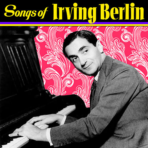 Songs Of Irving Berlin by Various Artists