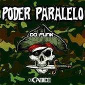 Poder Paralelo do Funk de DJ Cabide