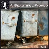 Tretmuehle Pres. A Beautiful World Vol. 3 von Various Artists