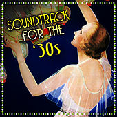 Soundtrack For The '30s de Various Artists