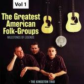 Milestones of Legends: The Greatest American Folk-Groups, Vol. 1 von The Kingston Trio