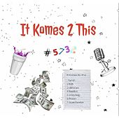 It Komes 2 This by 32gang