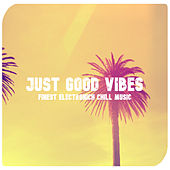 Just Good Vibes by Various Artists