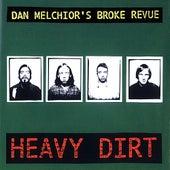 Heavy Dirt de Dan Melchior's Broke Revue