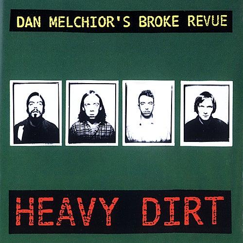 Heavy Dirt by Dan Melchior's Broke Revue