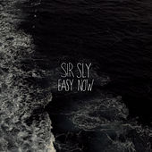Easy Now de Sir Sly