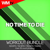 No Time To Die (Workout Bundle / Even 32 Count Phrasing) von Workout Music Tv