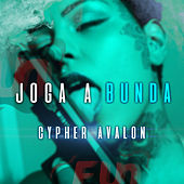 Cypher Avalon: Joga a Bunda van BenjiOficial