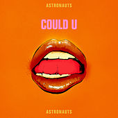 Could U by The Astronauts