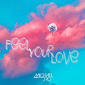 Feel Your Love by Michael J. Ro