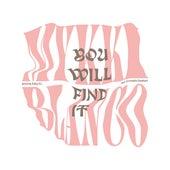 You Will Find It van Mykki Blanco