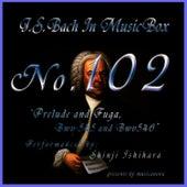 Bach In Musical Box 102 / Prelude And Fuga Bwv545,Bwv546 by Shinji Ishihara